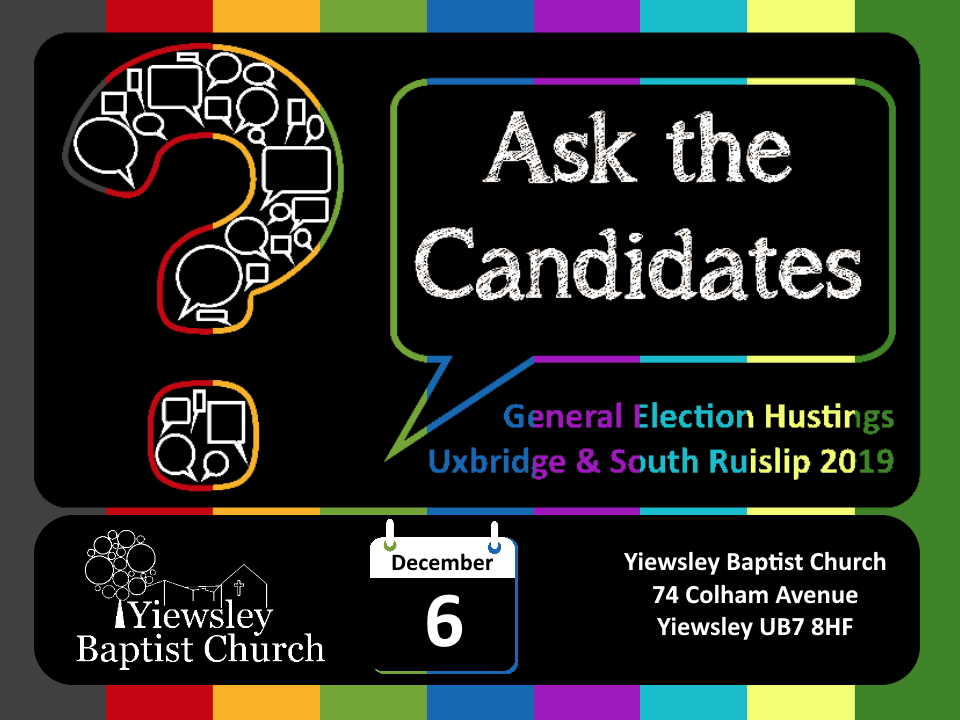 Ask the Candidates: Election Hustings 2019 (Uxbridge & South Ruislip)