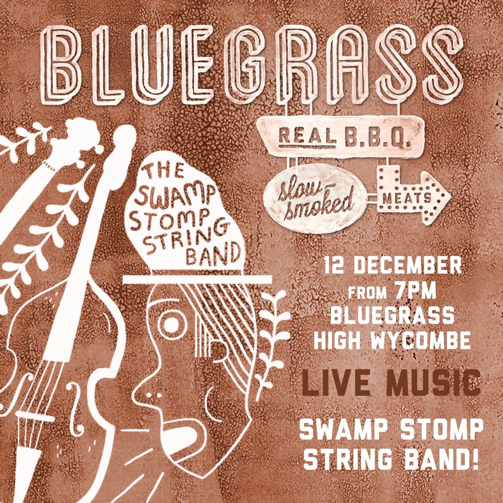 Live Music with Swamp Stomp Band at Bluegrass BBQ High Wycombe on 12th December