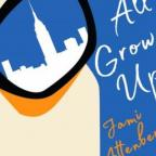 Watford Observer: All Grown Up by Jami Attenberg
