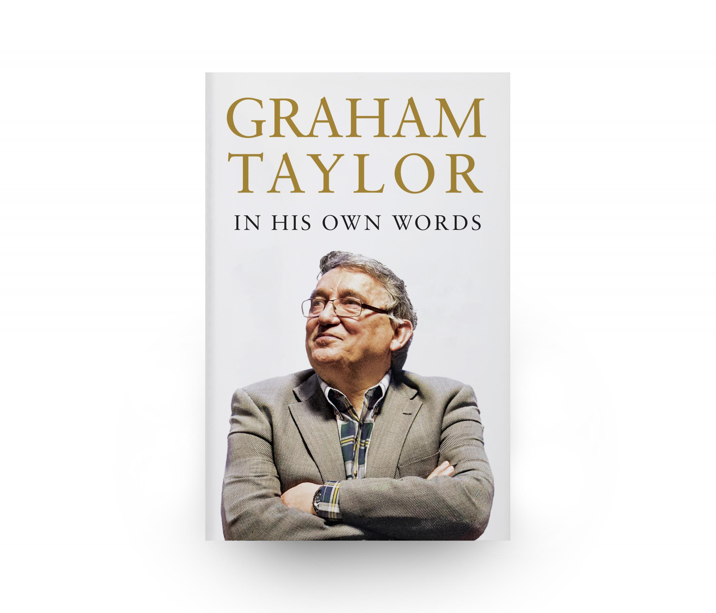 Graham Taylor: In His Own Words is to be published on November 30